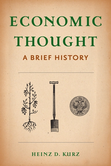 Economic Thought - A Brief History ebook by Heinz D Kurz