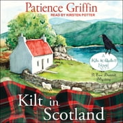 Kilt in Scotland audiobook by Patience Griffin