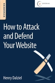 How to Attack and Defend Your Website ebook by Henry Dalziel