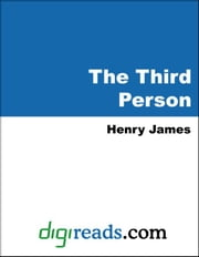 The Third Person ebook by James, Henry