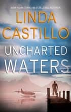Uncharted Waters ebook by Linda Castillo