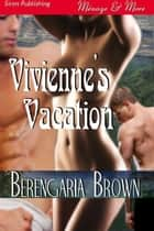 Vivienne's Vacation ebook by