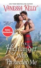 The Highlander Who Protected Me ebooks by Vanessa Kelly
