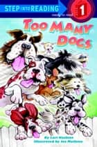 Too Many Dogs ebook by Lori Haskins