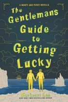 The Gentleman's Guide to Getting Lucky ebook by Mackenzi Lee