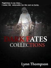 Dark Fates Collections ebook by Lynn Thompson