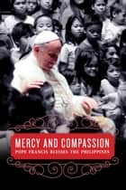Mercy and Compassion ebook by Anvil Publishing,Inc.