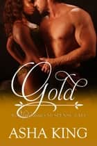 Gold ebook by Asha King