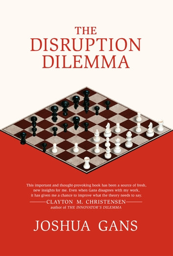 The disruption dilemma ebook by joshua gans 9780262333849 the disruption dilemma ebook by joshua gans fandeluxe Images