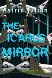 The Icarus Mirror - a Thierry Kaplan story ebook by Astrid Julian