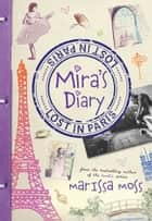 Mira's Diary: Lost in Paris ebook by Marissa Moss