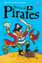 Stories of Pirates: Usborne Young Reading: Series One ebook by Russell Punter, Christyan Fox