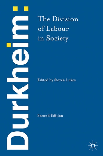 Durkheim: The Division of Labour in Society ebook by Emile Durkheim