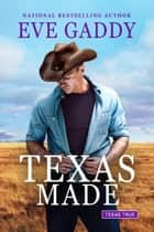Texas Made ebook by Eve Gaddy