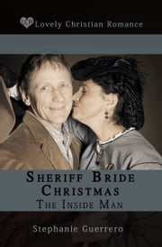 Sheriff Bride Christmas The Inside Man ebook by Stephanie Guerrero