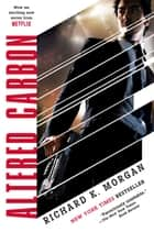 Altered Carbon ebook by Richard K. Morgan