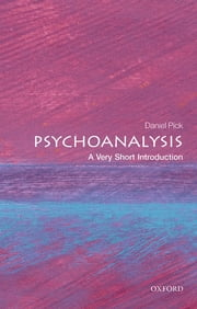 Psychoanalysis: A Very Short Introduction ebook by Daniel Pick