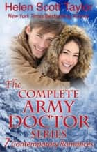 The Complete Army Doctor Series ebook by Helen Scott Taylor