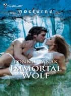 Immortal Wolf (Mills & Boon Intrigue) ebook by Bonnie Vanak