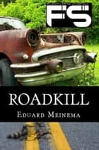 Roadkill ebook by Eduard Meinema