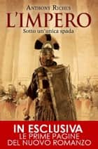 L'impero. Sotto un'unica spada ebook by Anthony Riches