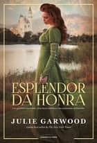 Esplendor da honra ebook by Julie Garwood