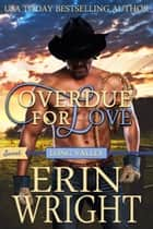 Overdue for Love - A SWEET Western Romance Novella ebook by Erin Wright