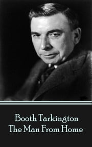The Man From Home ebook by Booth Tarkington