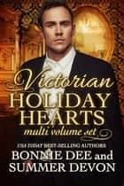 Victorian Holiday Hearts: a Boxed Set ebook by Summer Devon, Bonnie Dee
