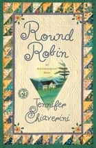 Round Robin - An Elm Creek Quilts Book ebook by Jennifer Chiaverini