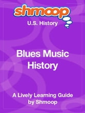 Shmoop US History Guide: Blues Music History ebook by Shmoop