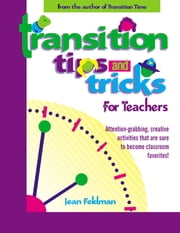 Transition Tips and Tricks for Teachers ebook by Jean Feldman
