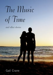 Music of Time and Other Stories ebook by Gail Crane