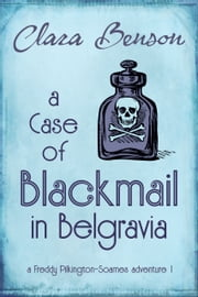 A Case of Blackmail in Belgravia ebook by Clara Benson
