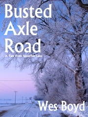 Busted Axle Road ebook by Wes Boyd
