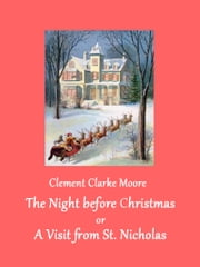 The Night before Christmas - or A Visit from St. Nicholas ebook by Clement Clarke Moore