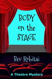 Body on the Stage ebook by Bev Robitai