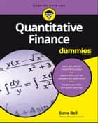 Quantitative Finance For Dummies ebook by Steve Bell