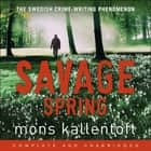 Savage Spring - Malin Fors 4 audiobook by Mons Kallentoft