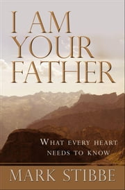 I Am Your Father ebook by Mark Stibbe