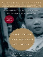 The Lost Daughters of China - Adopted Girls, Their Journey to America, and the Search fora Missing Past ebook by Karin Evans