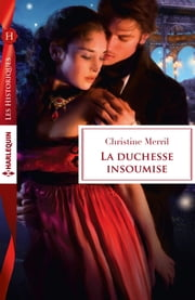 La duchesse insoumise ebook by Christine Merril