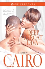 Deep Throat Diva - A Novel ebook by Cairo