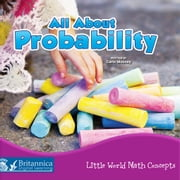 All About Probability ebook by Carla Mooney, Britannica Digital Learning