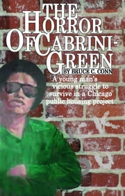 The Horror of Cabrini Green ebook by Bruce C. Conn