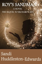Roy's Sandman - a novel, the sequel to Richard's Key ebook by Sandi Huddleston-Edwards