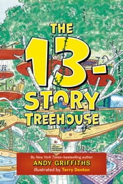 The 13-Story Treehouse ebook by Andy Griffiths,Terry Denton