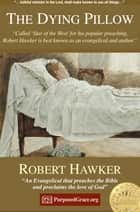 The Dying Pillow - Made Easy for a Death Bed ebook by Robert Hawker