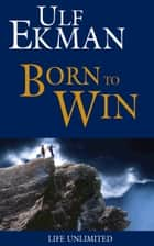 Born to Win ebook by Ulf Ekman