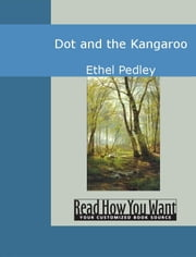 Dot And The Kangaroo ebook by Ethel C. Pedley